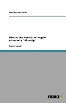 """Filmanalyse Von Michelangelo Antonionis """"blow-Up"""" (Paperback)"""