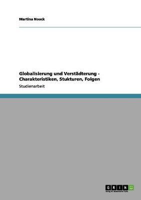 Globalisierung Und Verstadterung - Charakteristiken, Stukturen, Folgen (Paperback)