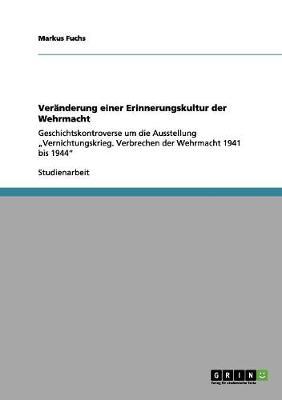 Veranderung Einer Erinnerungskultur Der Wehrmacht (Paperback)
