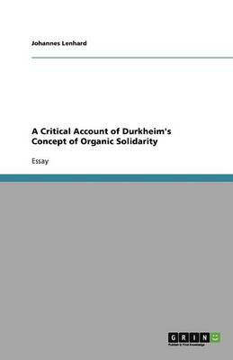 A Critical Account of Durkheim's Concept of Organic Solidarity (Paperback)