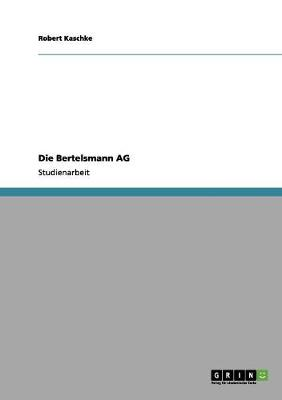 Die Bertelsmann AG (Paperback)