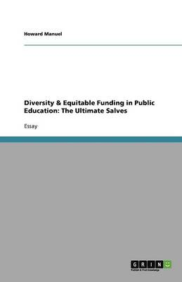 Diversity & Equitable Funding in Public Education: The Ultimate Salves (Paperback)
