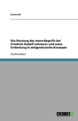 Die Deutung Des Mana-Begriffs Bei Friedrich Rudolf Lehmann Und Seine Einbettung in Zeitgenossische Konzepte (Paperback)