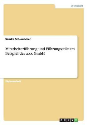 Mitarbeiterfuhrung Und Fuhrungsstile Am Beispiel Der XXX Gmbh (Paperback)