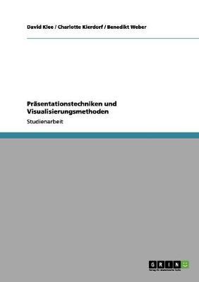 Prasentationstechniken Und Visualisierungsmethoden (Paperback)