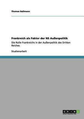 Frankreich ALS Faktor Der NS Aussenpolitik (Paperback)