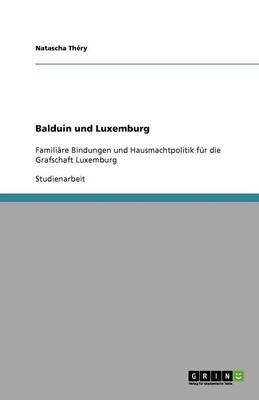 Balduin Und Luxemburg (Paperback)