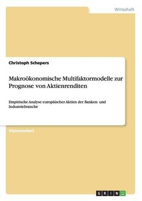 Makro konomische Multifaktormodelle Zur Prognose Von Aktienrenditen (Paperback)