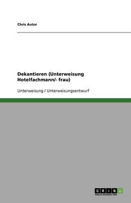 Dekantieren (Unterweisung Hotelfachmann/- Frau) (Paperback)