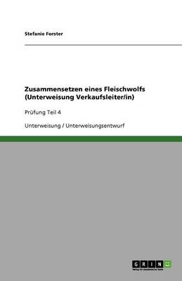 Zusammensetzen Eines Fleischwolfs (Unterweisung Verkaufsleiter/In) (Paperback)