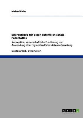 Ein Prototyp F r Einen sterreichischen Patentatlas (Paperback)