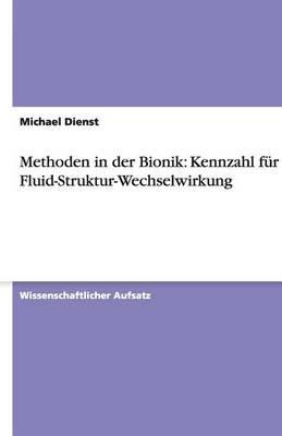 Methoden in Der Bionik: Kennzahl Fur Die Fluid-Struktur-Wechselwirkung (Paperback)