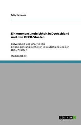 Einkommensungleichheit in Deutschland Und Den Oecd-Staaten (Paperback)