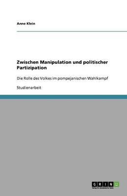Zwischen Manipulation Und Politischer Partizipation (Paperback)