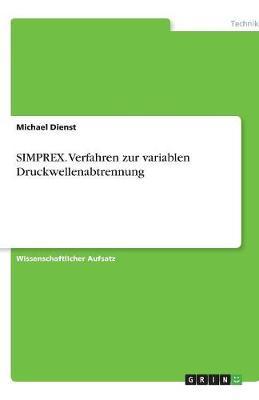 Simprex. Verfahren Zur Variablen Druckwellenabtrennung (Paperback)