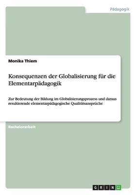 Konsequenzen Der Globalisierung Fur Die Elementarpadagogik (Paperback)