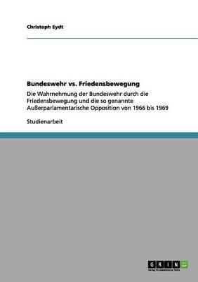 Bundeswehr vs. Friedensbewegung (Paperback)