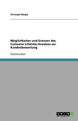 M glichkeiten Und Grenzen Des Customer Lifetime-Ansatzes Zur Kundenbewertung (Paperback)