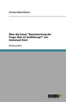 ber Das Essay Beantwortung Der Frage: Was Ist Aufkl rung? Von Immanuel Kant (Paperback)