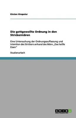 Die Gottgewollte Ordnung in Den Strickerm ren (Paperback)