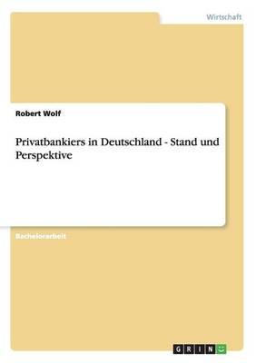 Privatbankiers in Deutschland - Stand Und Perspektive (Paperback)