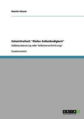 """Scheinfreiheit """"Risiko Selbstandigkeit"""" (Paperback)"""