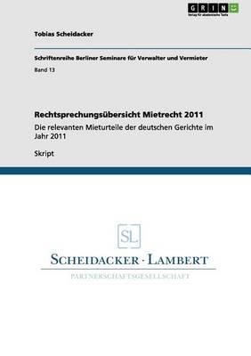 Rechtsprechungsubersicht Mietrecht 2011 (Paperback)