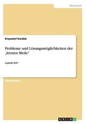 """Probleme Und L sungsm glichkeiten Der """"letzten Meile (Paperback)"""