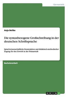 Die Syntaxbezogene Gro schreibung in Der Deutschen Schriftsprache (Paperback)