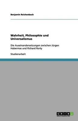 Wahrheit, Philosophie Und Universalismus (Paperback)