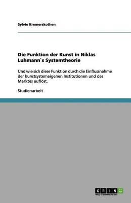 Die Funktion Der Kunst in Niklas Luhmann`s Systemtheorie (Paperback)
