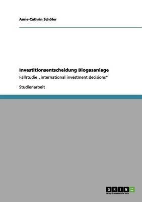 Investitionsentscheidung Biogasanlage (Paperback)