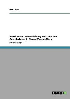 Inmrl Vmar - Die Beziehung Zwischen Den Geschlechtern in Nirmal Varmas Werk (Paperback)