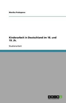 Kinderarbeit in Deutschland Im 18. Und 19. Jh. (Paperback)
