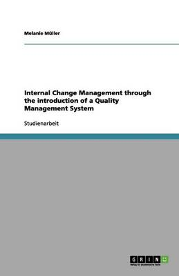 Internal Change Management Through the Introduction of a Quality Management System (Paperback)