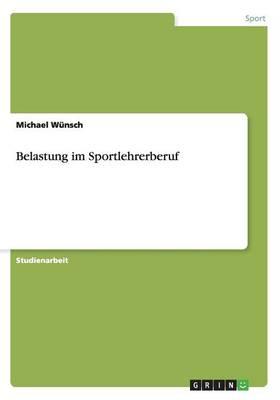 Belastung Im Sportlehrerberuf (Paperback)