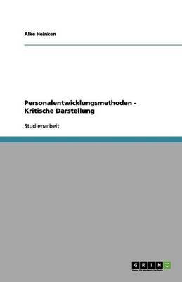 Personalentwicklungsmethoden - Kritische Darstellung (Paperback)
