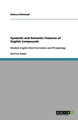 Syntactic and Semantic Features of English Compounds (Paperback)