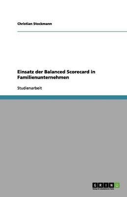 Einsatz Der Balanced Scorecard in Familienunternehmen (Paperback)