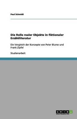 Die Rolle Realer Objekte in Fiktionaler Erzahlliteratur (Paperback)