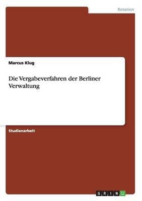 Die Vergabeverfahren Der Berliner Verwaltung (Paperback)