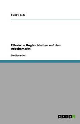 Ethnische Ungleichheiten Auf Dem Arbeitsmarkt (Paperback)