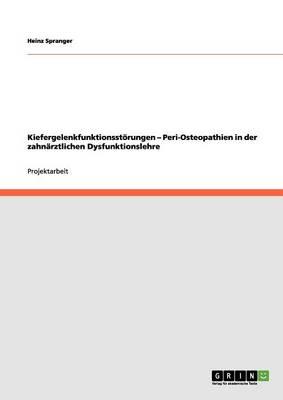 Kiefergelenkfunktionsstorungen - Peri-Osteopathien in Der Zahnarztlichen Dysfunktionslehre (Paperback)