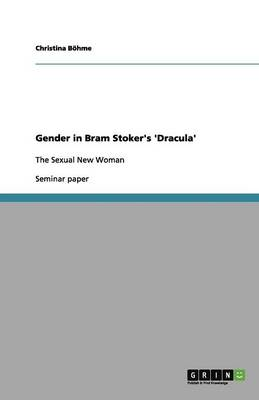 Gender in Bram Stoker's 'dracula' (Paperback)