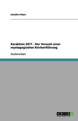 Karaktion 2011 - Der Versuch Einer Mystagogischen Kirchenf hrung (Paperback)