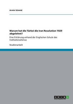 Warum Hat Die Turkei Die Iran Resolution 1929 Abgelehnt? (Paperback)