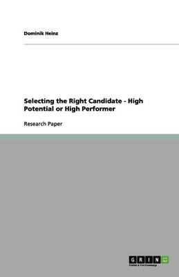 Selecting the Right Candidate - High Potential or High Performer (Paperback)