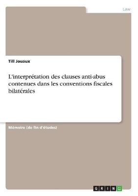 L'Interpr tation Des Clauses Anti-Abus Contenues Dans Les Conventions Fiscales Bilat rales (Paperback)