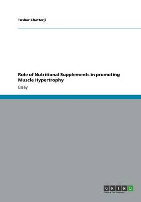 Role of Nutritional Supplements in Promoting Muscle Hypertrophy (Paperback)