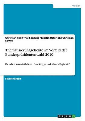 Thematisierungseffekte Im Vorfeld Der Bundespr sidentenwahl 2010 (Paperback)